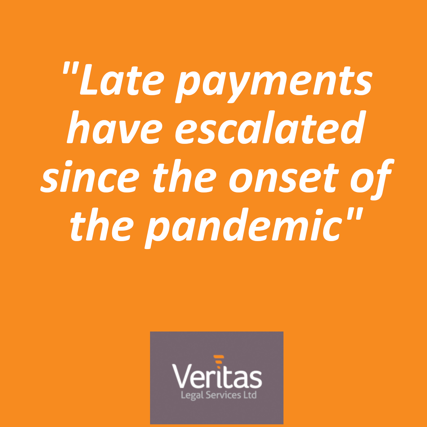 Late payments have escalated since the onset of the pandemic