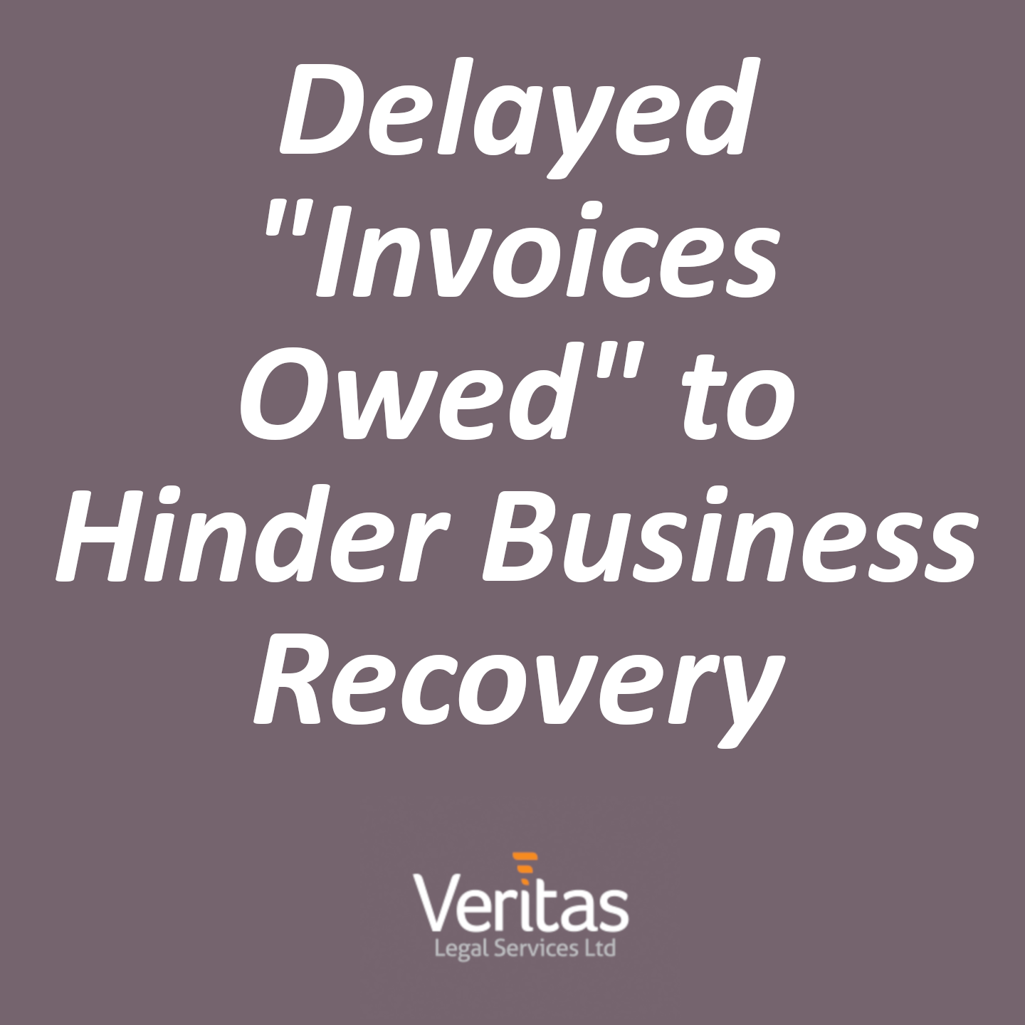 "Delayed ""Invoices Owed"" to Hinder Business Recovery"